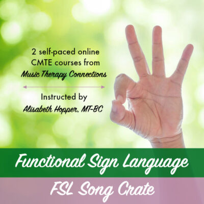 Functional Sign Language Course Bundle   Music Therapy Connections