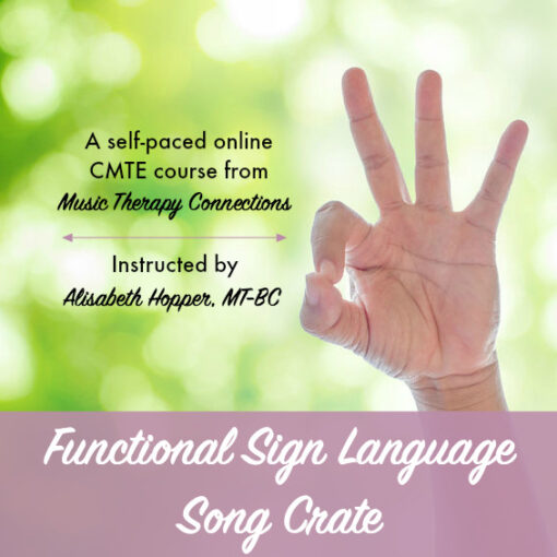 Functional Sign Language Song Crate | Music Therapy Connections | CMTE Course