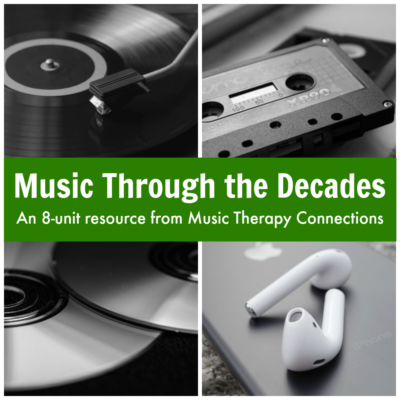 Music Through the Decades | Music Therapy Resource | Music Therapy Connections