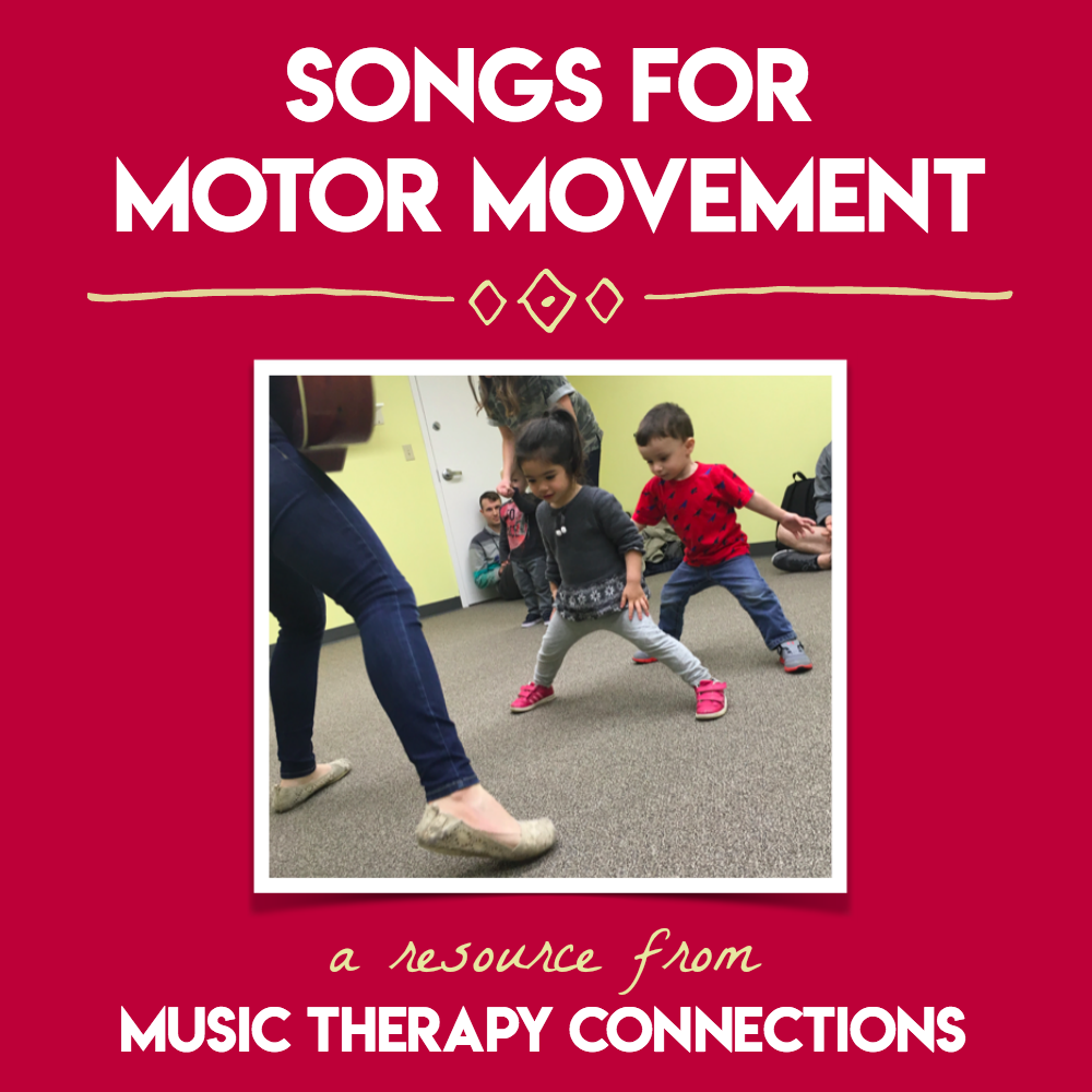Songs for Motor Movement | Music Therapy Connections