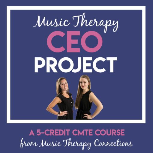 Music Therapy CEO Project | Music Therapy Connections